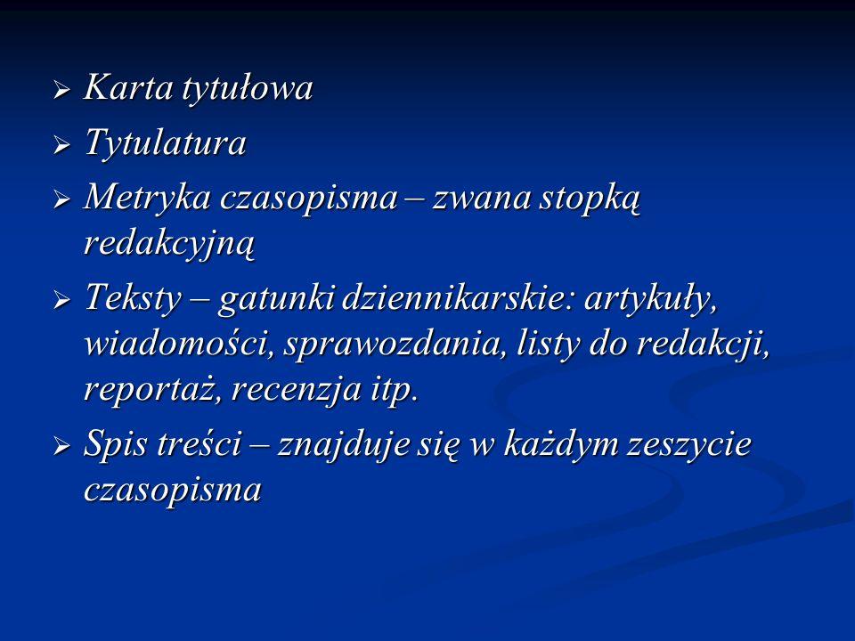 Karta tytułowa Tytulatura. Metryka czasopisma – zwana stopką redakcyjną.