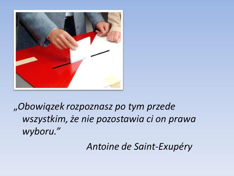 """""""Obowiązek rozpoznasz po tym przede wszystkim, że nie pozostawia ci on prawa wyboru. Antoine de Saint-Exupéry"""