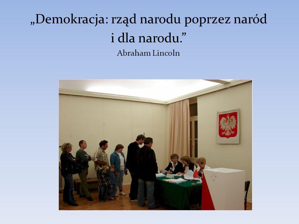 """""""Demokracja: rząd narodu poprzez naród"""