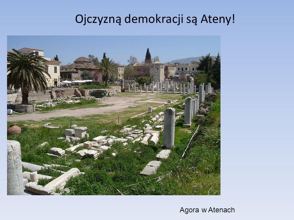 Ojczyzną demokracji są Ateny!