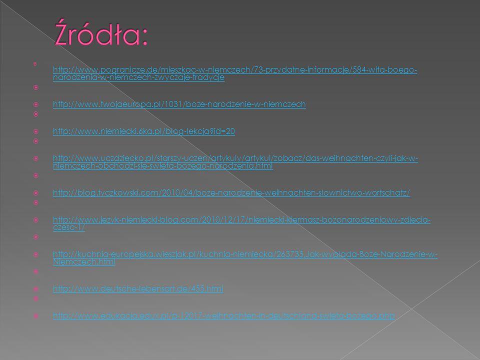 Źródła: http://www.twojaeuropa.pl/1031/boze-narodzenie-w-niemczech