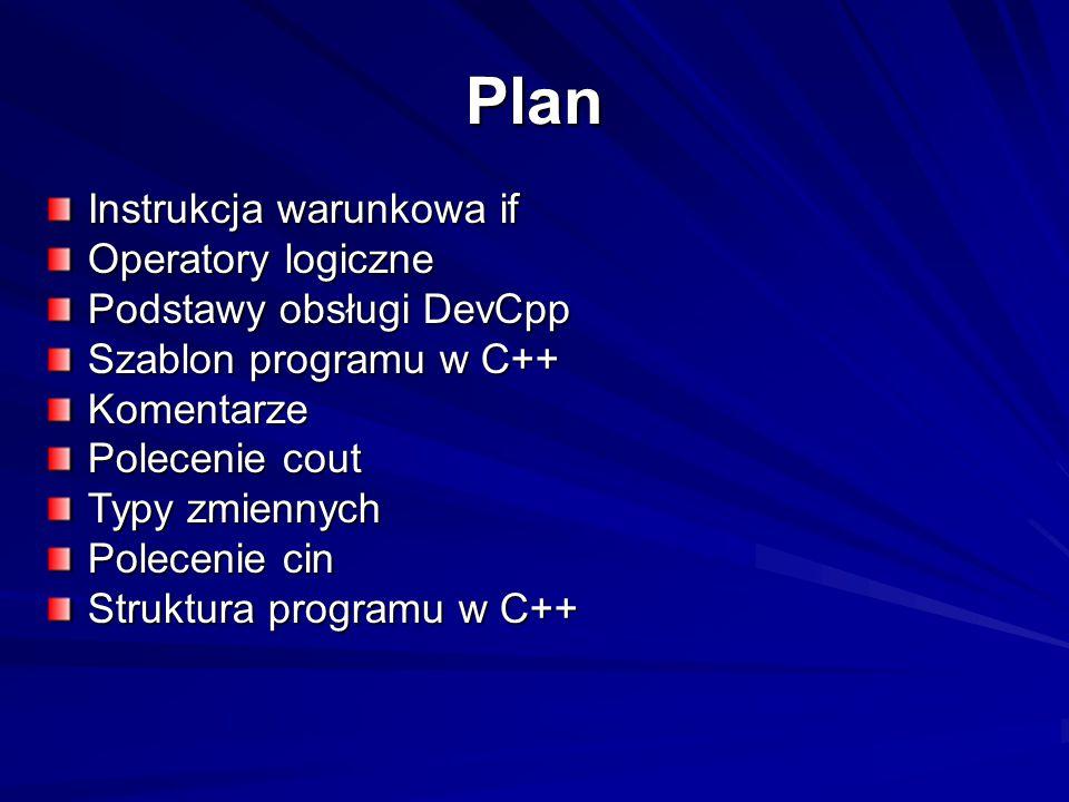 Plan Instrukcja warunkowa if Operatory logiczne