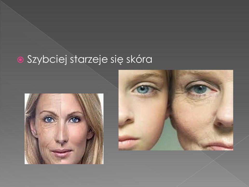 Szybciej starzeje się skóra