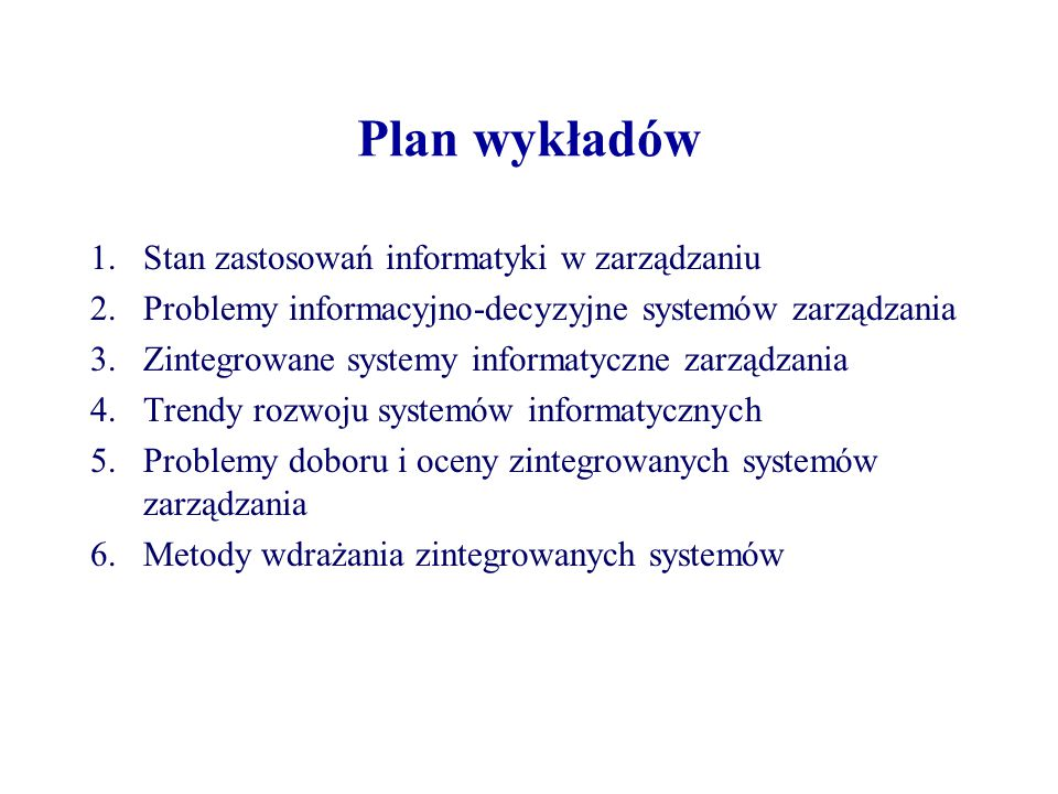 Plan wykładów Stan zastosowań informatyki w zarządzaniu