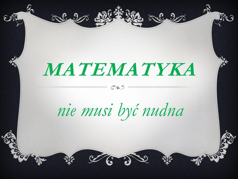 MAtematyka nie musi być nudna