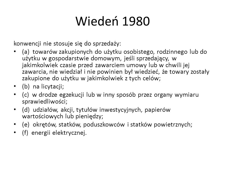 Wiedeń 1980 konwencji nie stosuje się do sprzedaży: