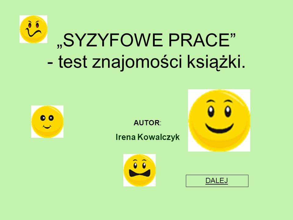 """""""SYZYFOWE PRACE - test znajomości książki."""