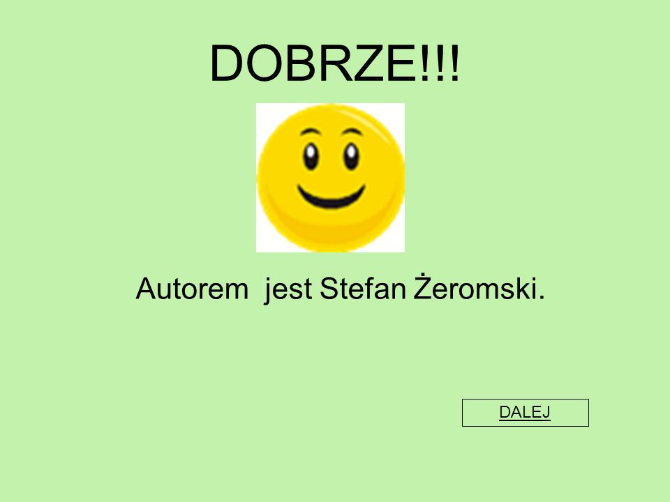 Autorem jest Stefan Żeromski.