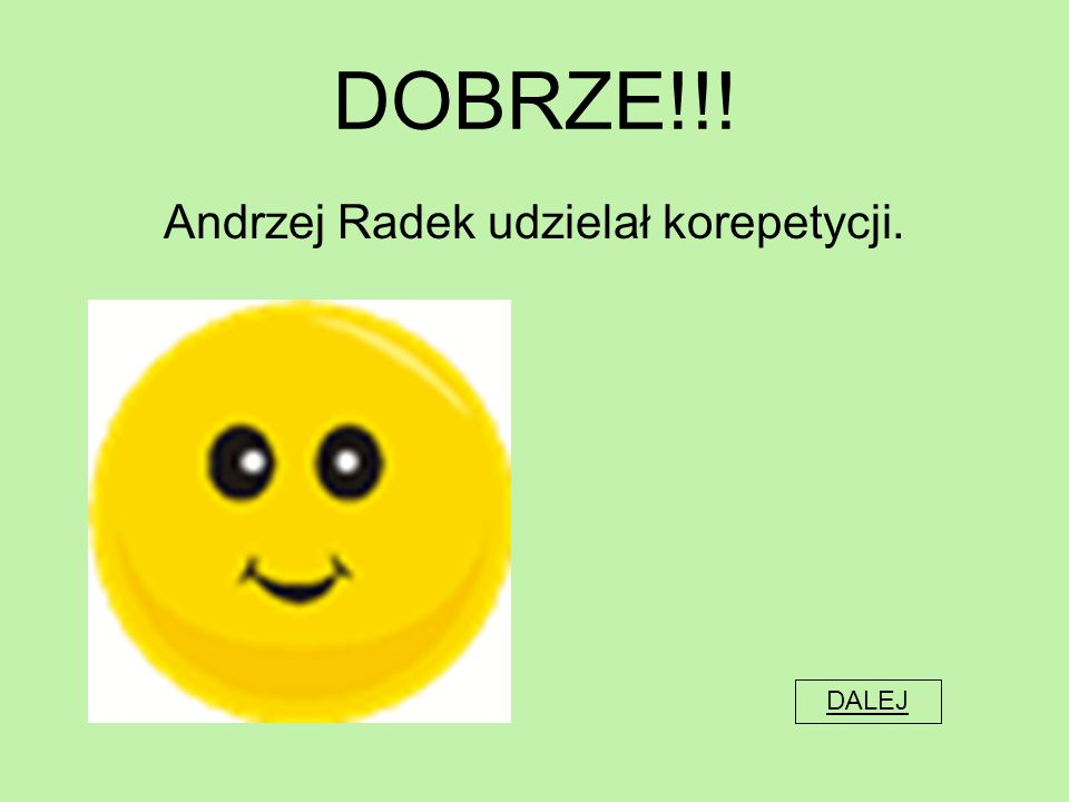 Andrzej Radek udzielał korepetycji.