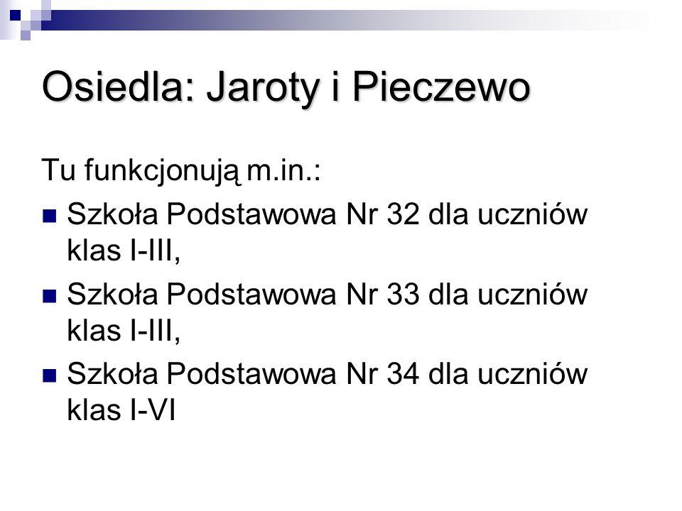 Osiedla: Jaroty i Pieczewo