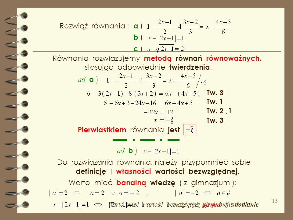 Równania rozwiązujemy metodą równań równoważnych.