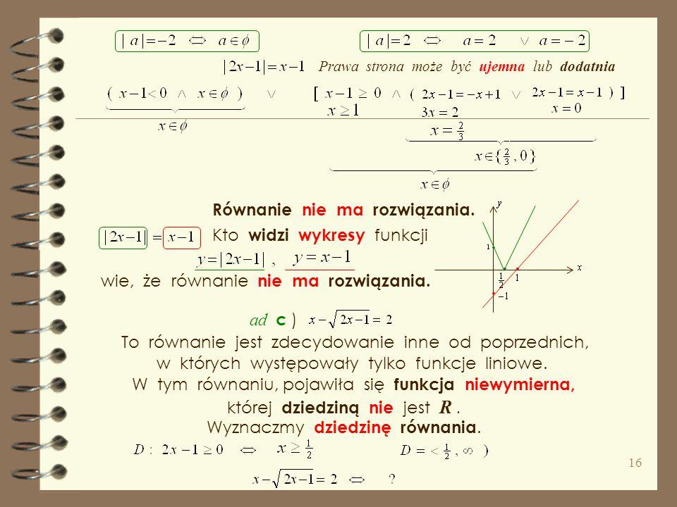 Równanie nie ma rozwiązania.