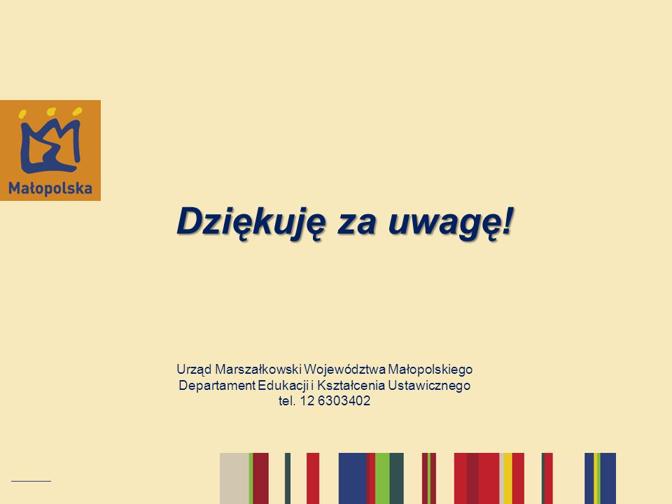Dziękuję za uwagę! Urząd Marszałkowski Województwa Małopolskiego