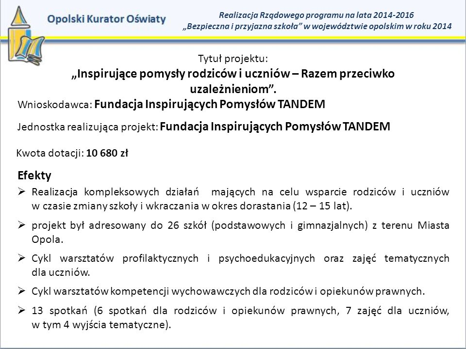 """Realizacja Rządowego programu na lata 2014-2016 """"Bezpieczna i przyjazna szkoła w województwie opolskim w roku 2014"""
