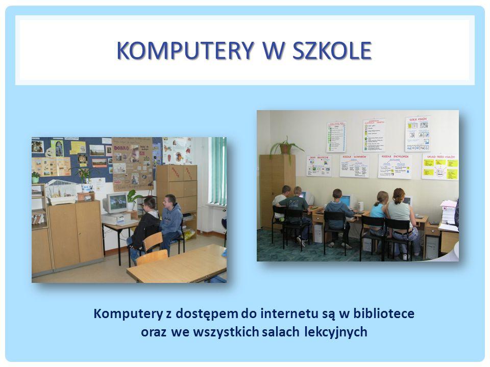 Komputery w szkole Komputery z dostępem do internetu są w bibliotece oraz we wszystkich salach lekcyjnych.