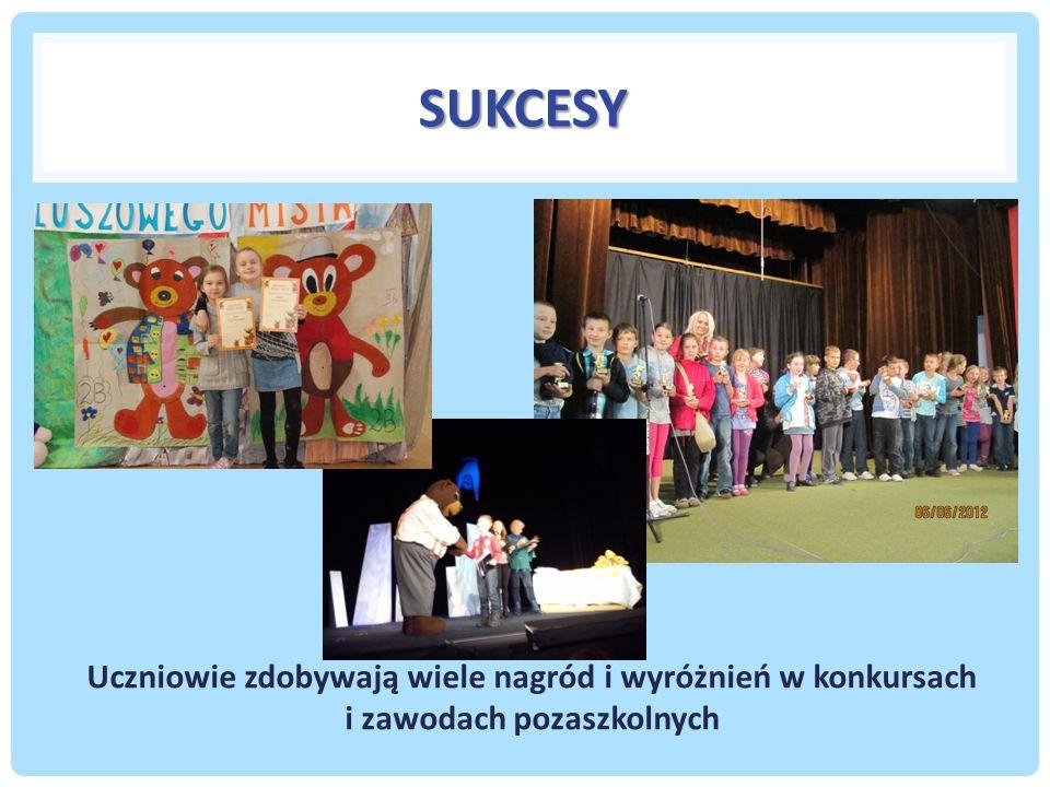 SUKCESY Uczniowie zdobywają wiele nagród i wyróżnień w konkursach i zawodach pozaszkolnych