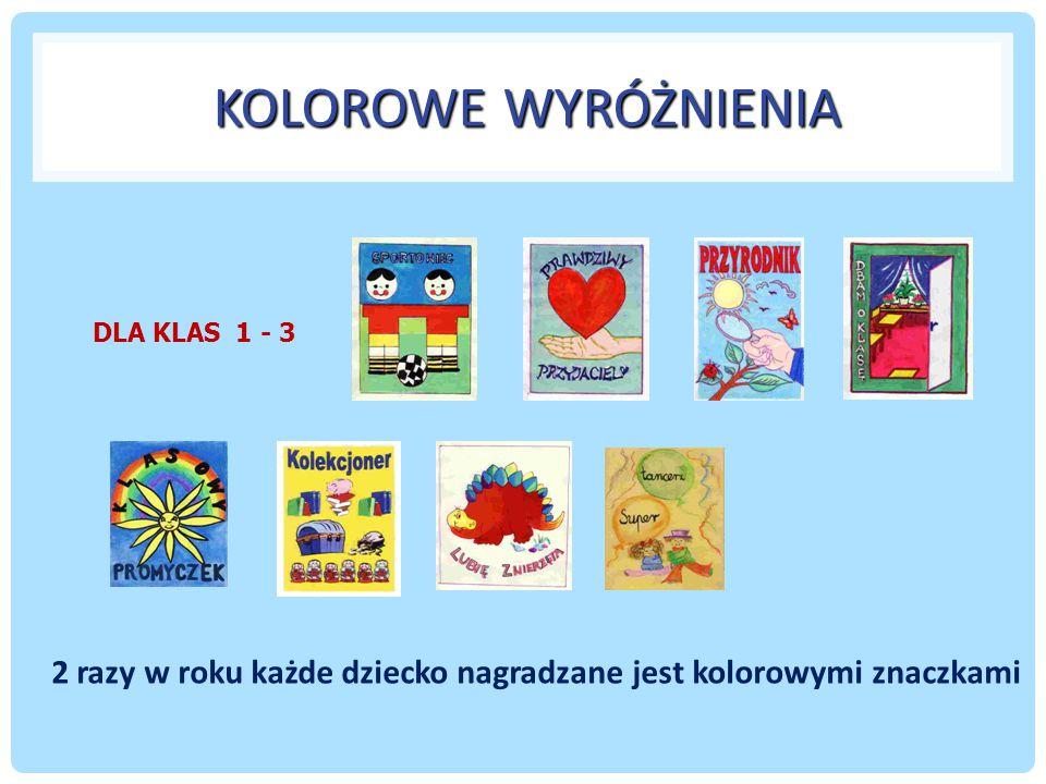 KOLOROWE WYRÓŻNIENIA DLA KLAS 1 - 3.
