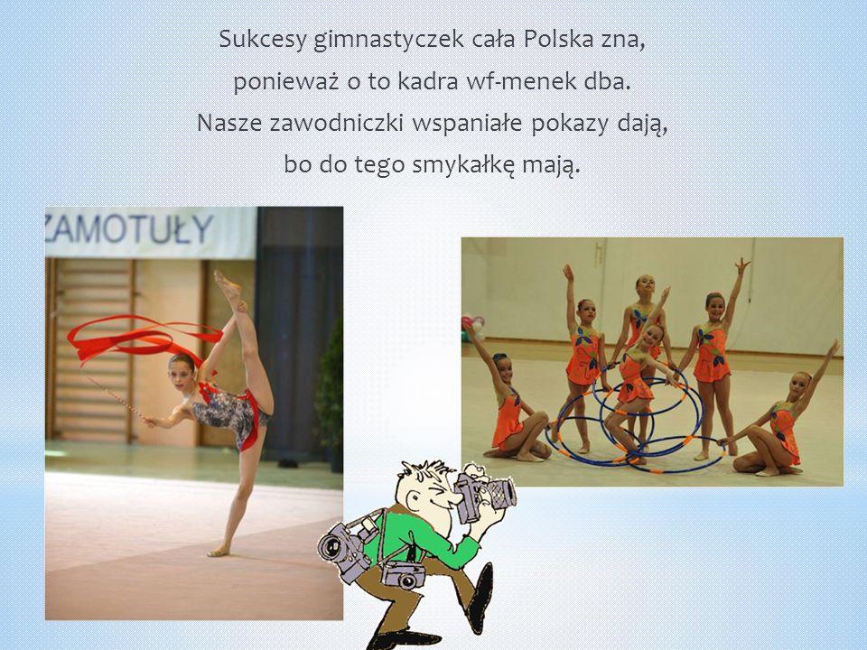 Sukcesy gimnastyczek cała Polska zna, ponieważ o to kadra wf-menek dba
