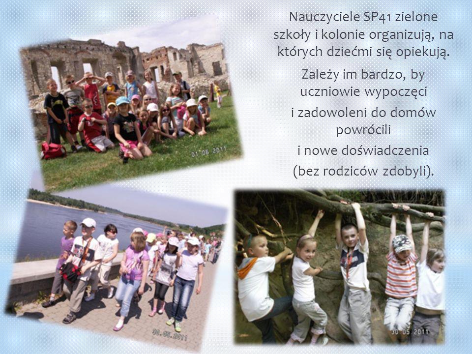 Nauczyciele SP41 zielone szkoły i kolonie organizują, na których dziećmi się opiekują.