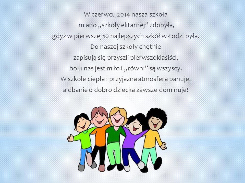 """W czerwcu 2014 nasza szkoła miano """"szkoły elitarnej zdobyła, gdyż w pierwszej 10 najlepszych szkół w Łodzi była."""