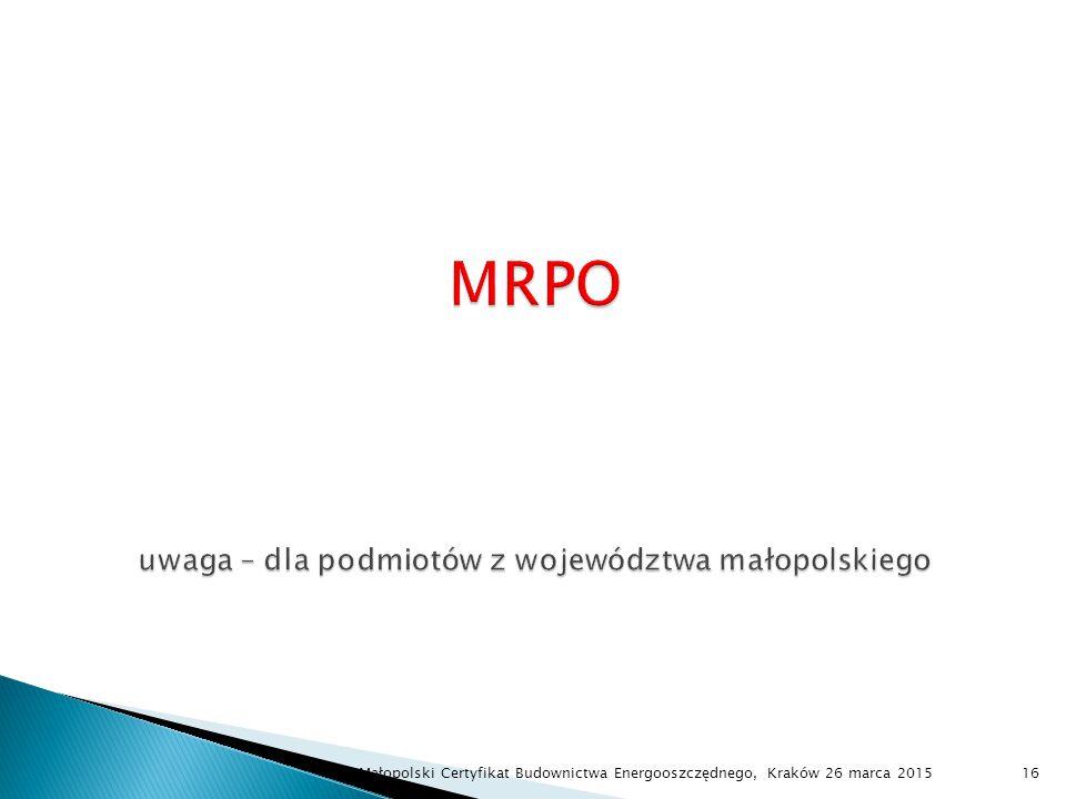 MRPO uwaga – dla podmiotów z województwa małopolskiego