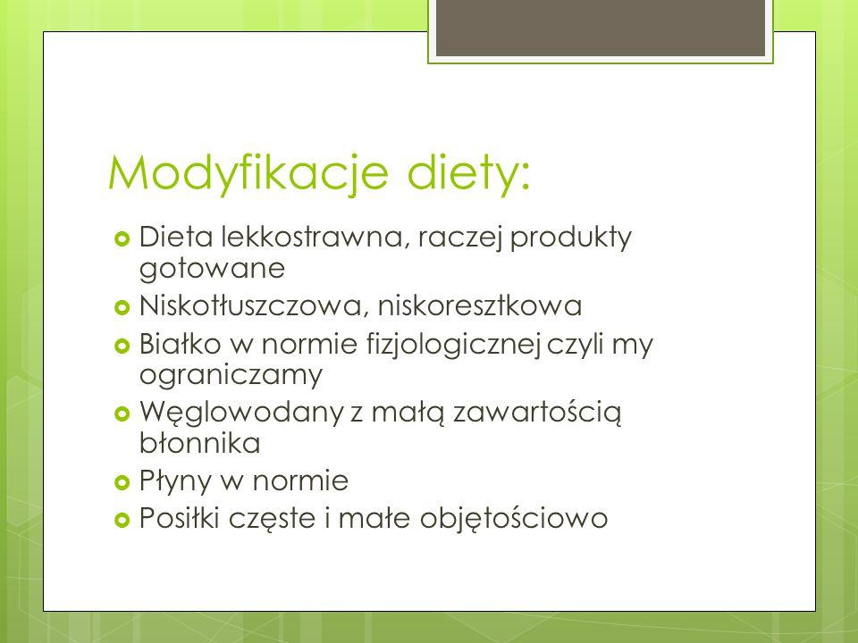 Modyfikacje diety: Dieta lekkostrawna, raczej produkty gotowane