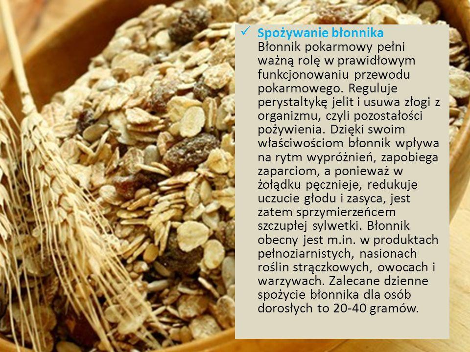 Spożywanie błonnika Błonnik pokarmowy pełni ważną rolę w prawidłowym funkcjonowaniu przewodu pokarmowego.