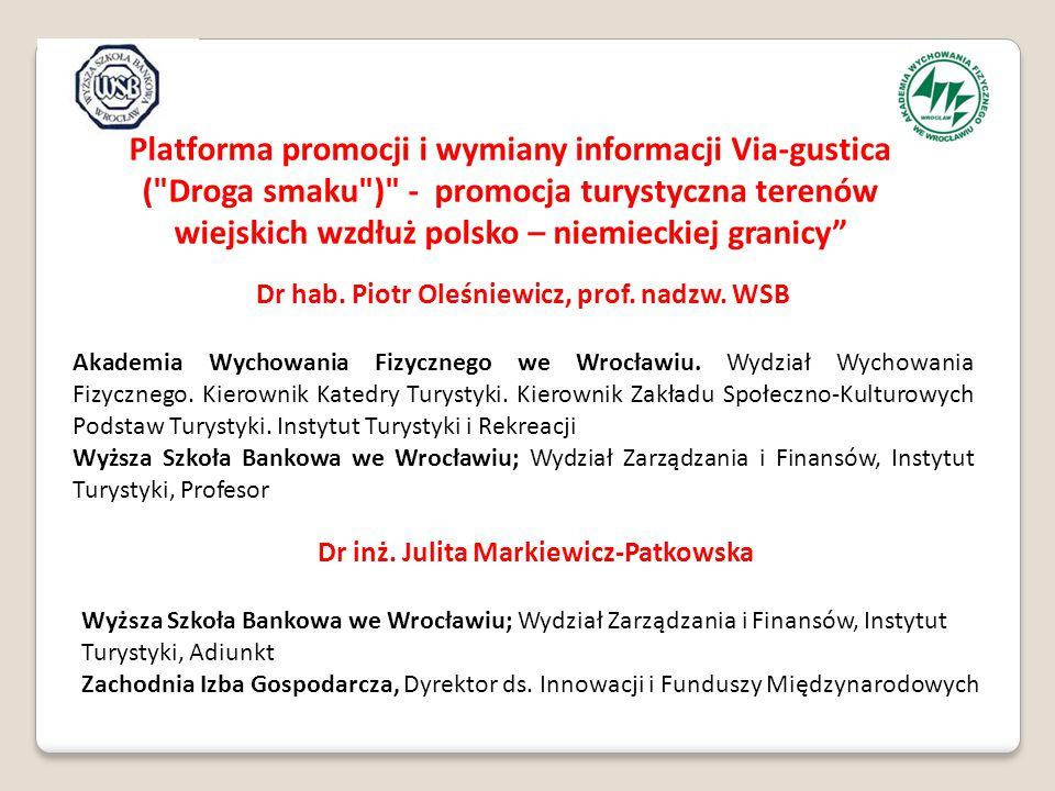 Platforma promocji i wymiany informacji Via-gustica ( Droga smaku ) - promocja turystyczna terenów wiejskich wzdłuż polsko – niemieckiej granicy