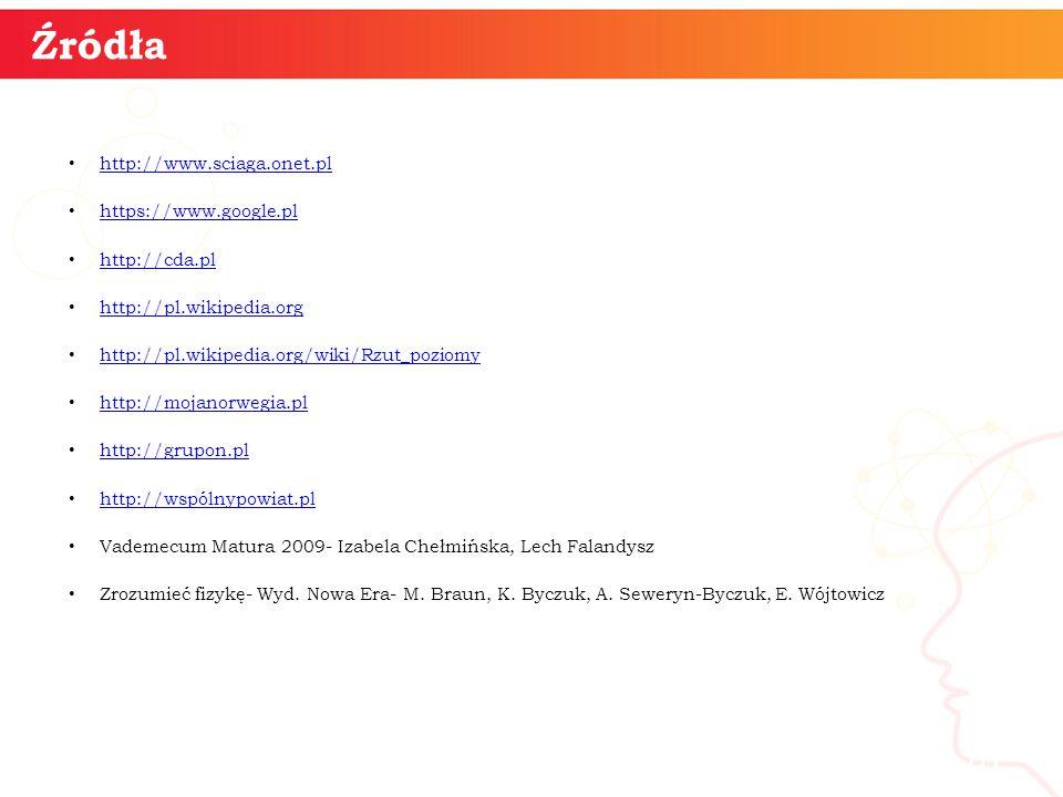 Źródła informatyka + http://www.sciaga.onet.pl https://www.google.pl