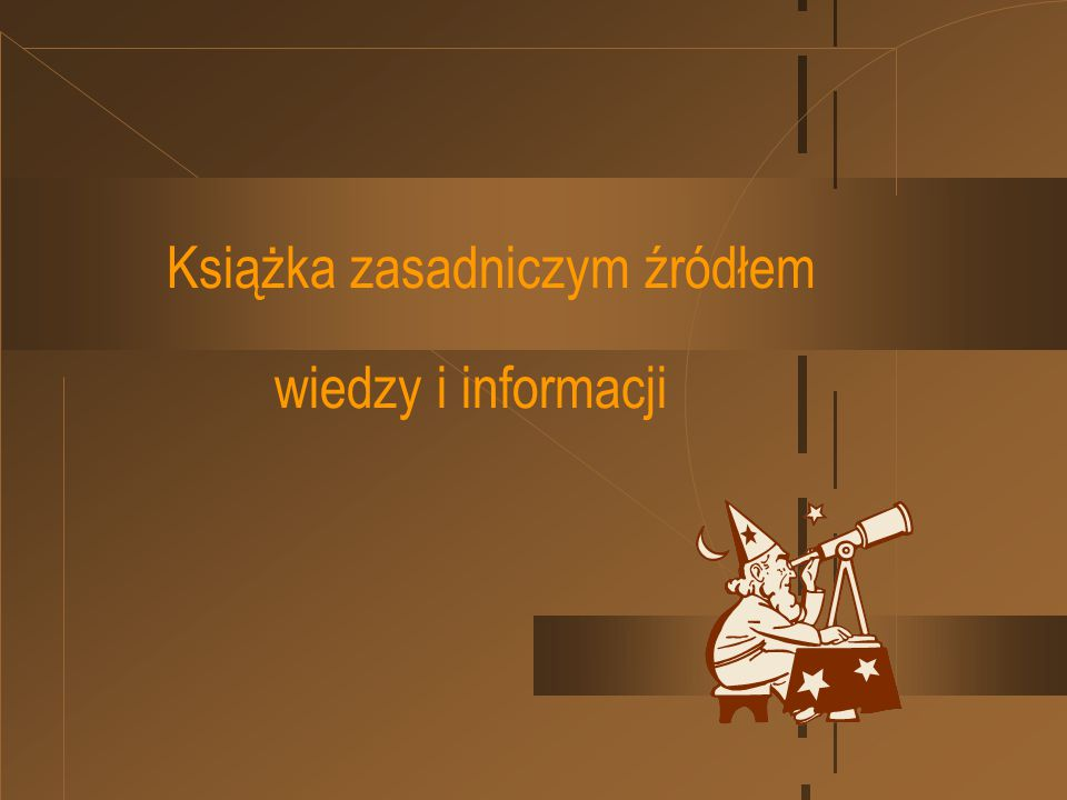 Książka zasadniczym źródłem wiedzy i informacji
