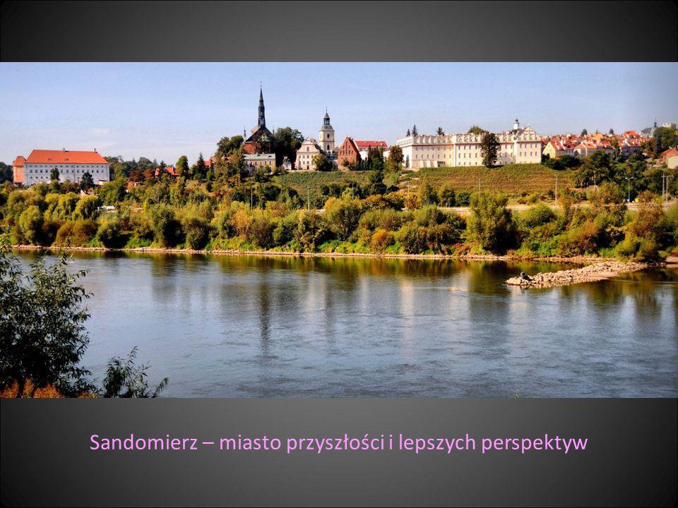 Sandomierz – miasto przyszłości i lepszych perspektyw
