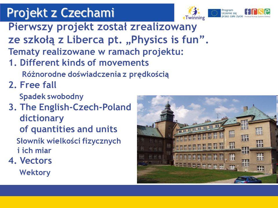 Projekt z Czechami Pierwszy projekt został zrealizowany