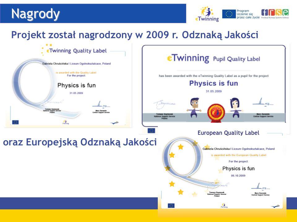 Nagrody Projekt został nagrodzony w 2009 r. Odznaką Jakości