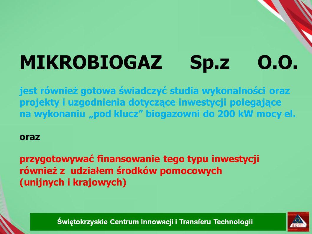 MIKROBIOGAZ Sp.z O.O. jest również gotowa świadczyć studia wykonalności oraz. projekty i uzgodnienia dotyczące inwestycji polegające.