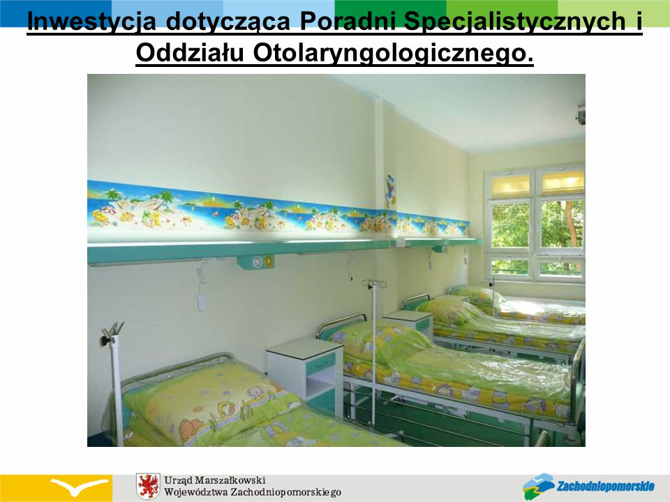 Inwestycja dotycząca Poradni Specjalistycznych i Oddziału Otolaryngologicznego.