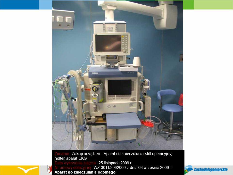 Zadanie : Zakup urządzeń – Aparat do znieczulania, stół operacyjny, holter, aparat EKG