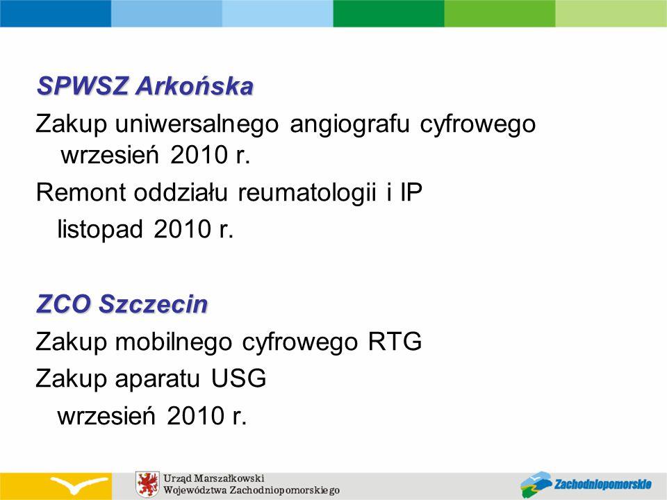 SPWSZ Arkońska Zakup uniwersalnego angiografu cyfrowego wrzesień 2010 r. Remont oddziału reumatologii i IP.