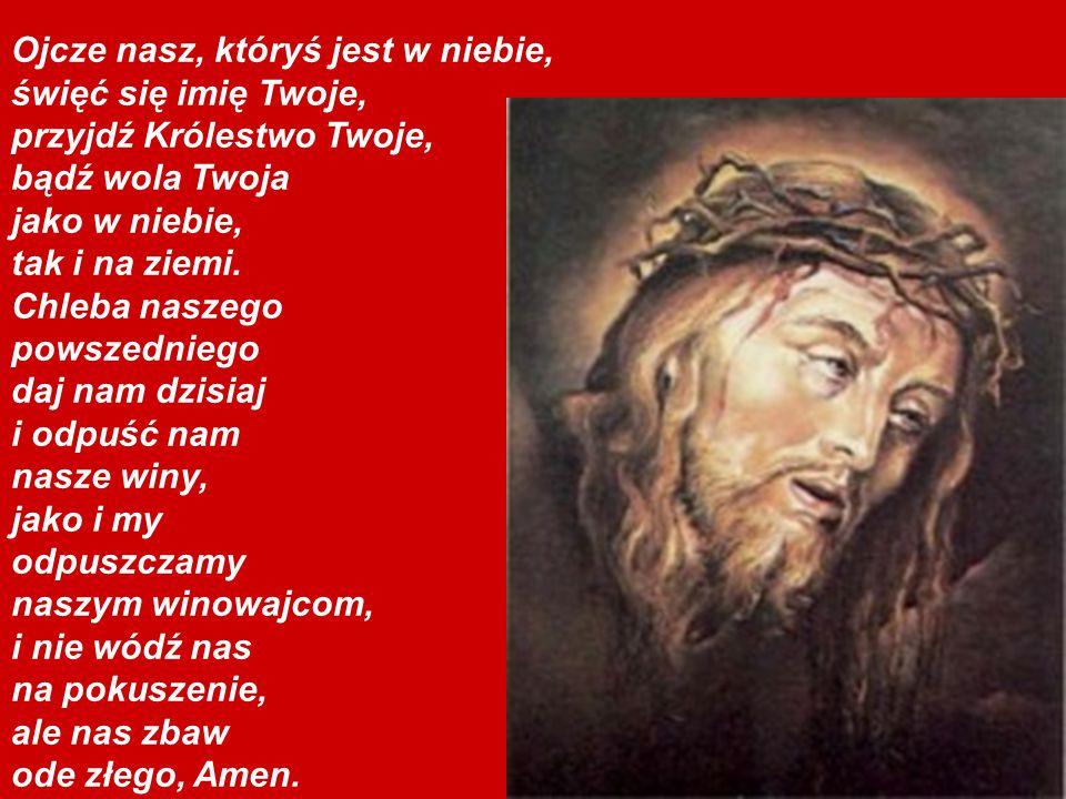 Ojcze nasz, któryś jest w niebie,