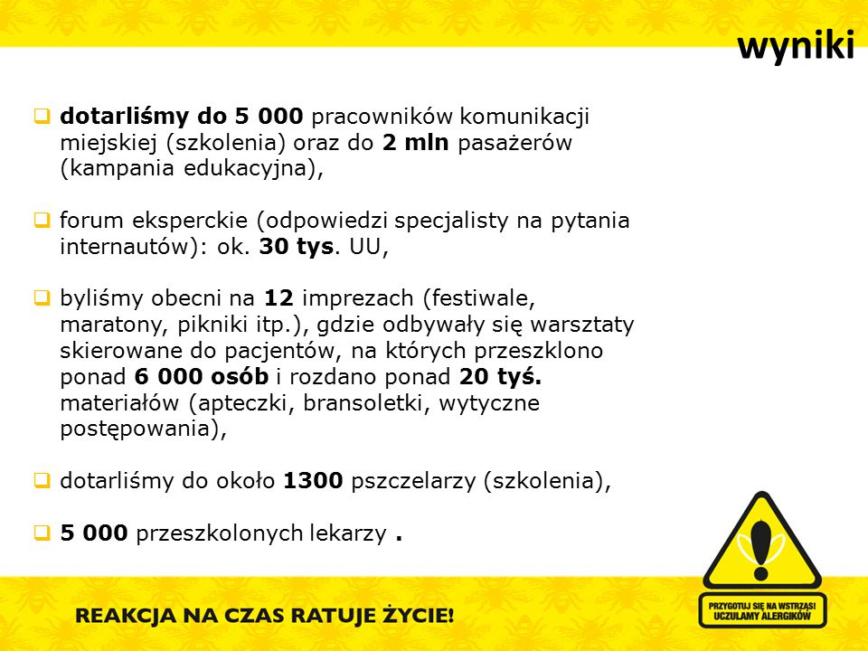 wyniki dotarliśmy do 5 000 pracowników komunikacji miejskiej (szkolenia) oraz do 2 mln pasażerów (kampania edukacyjna),