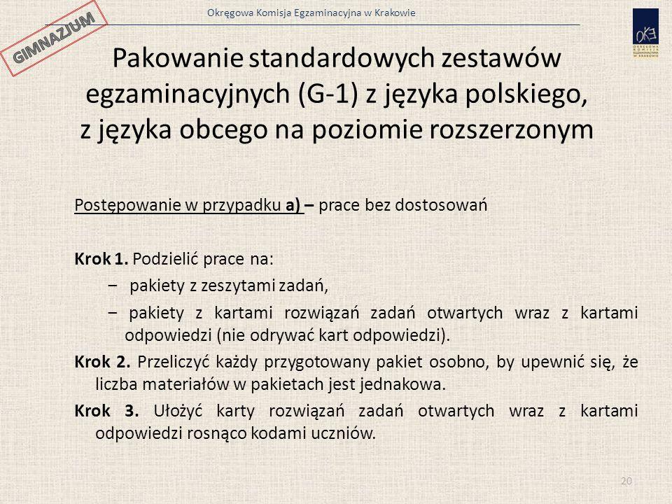 GIMNAZJUM Pakowanie standardowych zestawów egzaminacyjnych (G-1) z języka polskiego, z języka obcego na poziomie rozszerzonym.