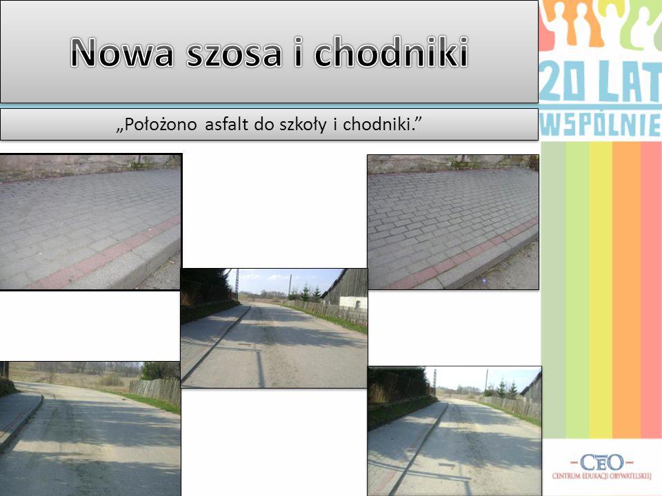 """""""Położono asfalt do szkoły i chodniki."""