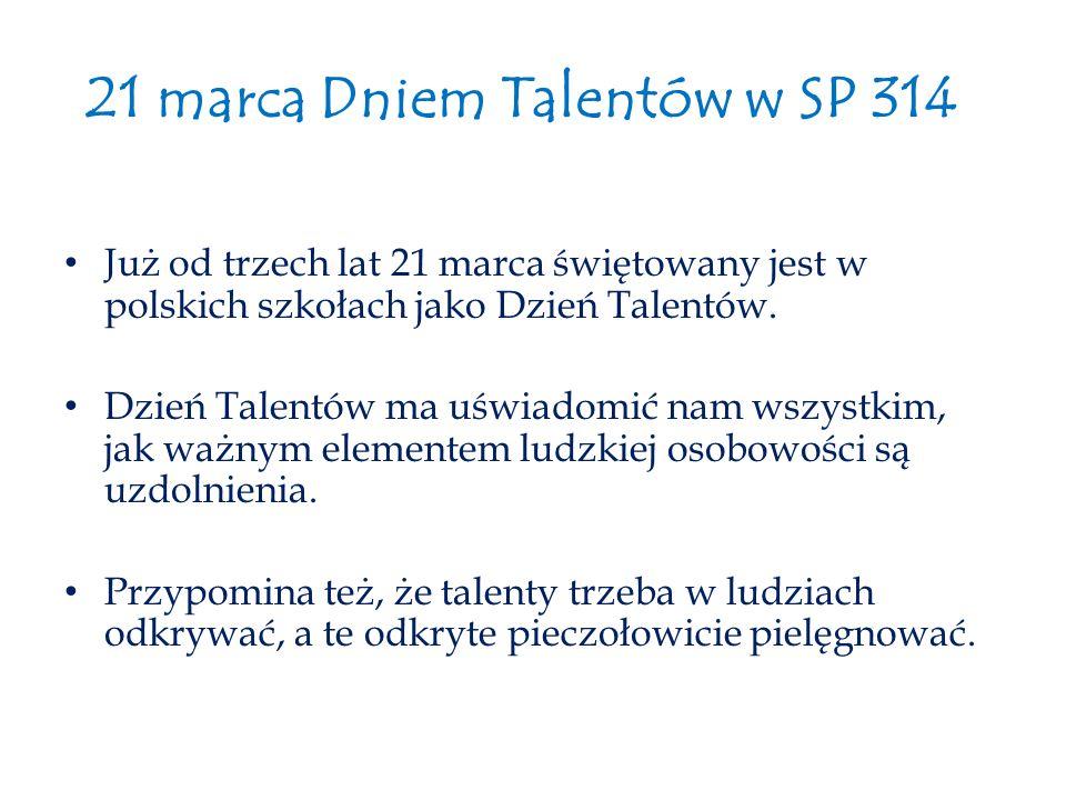 21 marca Dniem Talentów w SP 314