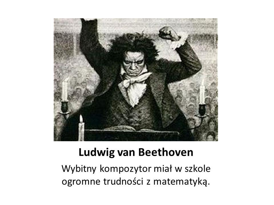 Wybitny kompozytor miał w szkole ogromne trudności z matematyką.