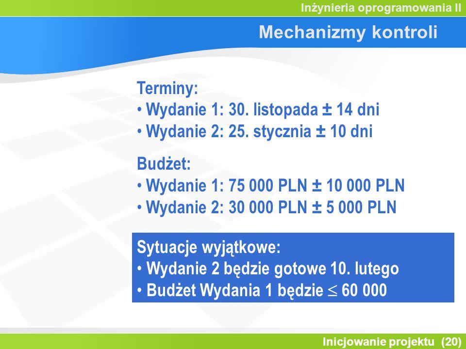 Mechanizmy kontroli Terminy: Wydanie 1: 30. listopada ± 14 dni. Wydanie 2: 25. stycznia ± 10 dni.