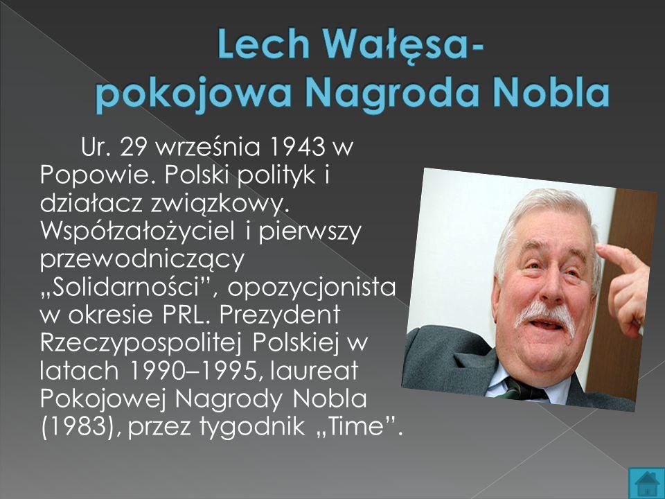 Lech Wałęsa- pokojowa Nagroda Nobla