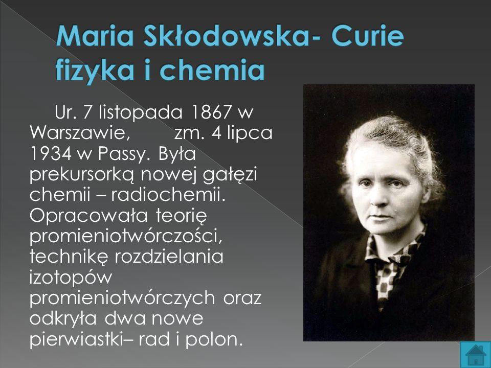 Maria Skłodowska- Curie fizyka i chemia
