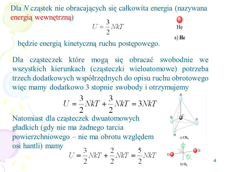 Dla N cząstek nie obracających się całkowita energia (nazywana energią wewnętrzną)