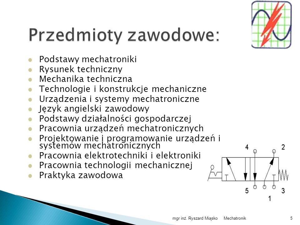 Przedmioty zawodowe: Podstawy mechatroniki Rysunek techniczny