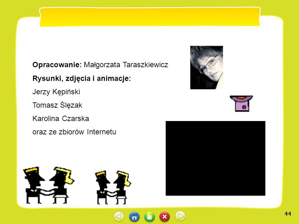 Opracowanie: Małgorzata Taraszkiewicz