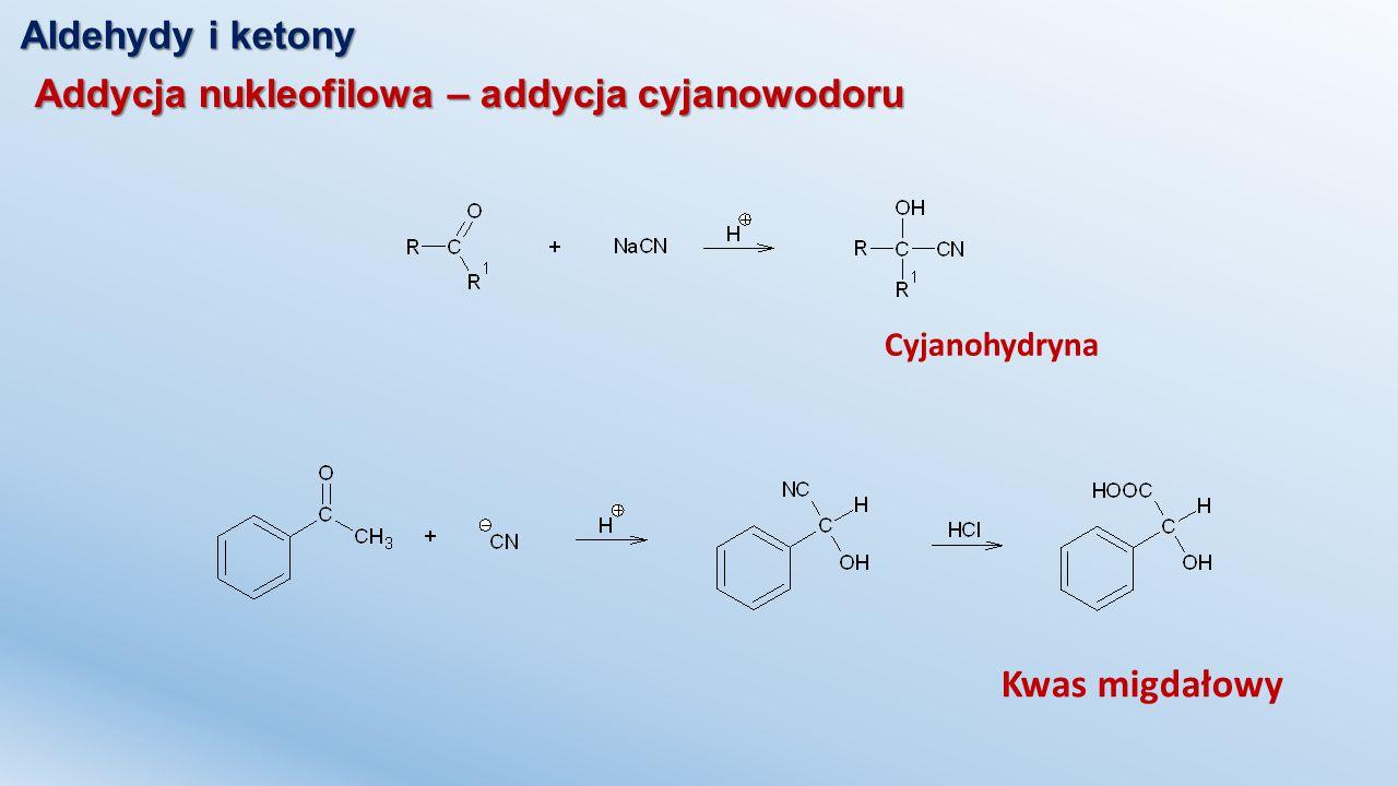 Kwas migdałowy Aldehydy i ketony